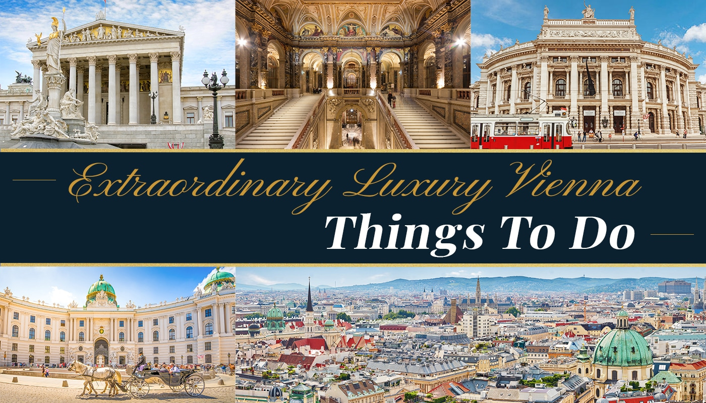 Extraordinary Luxury things To Do in Vienna